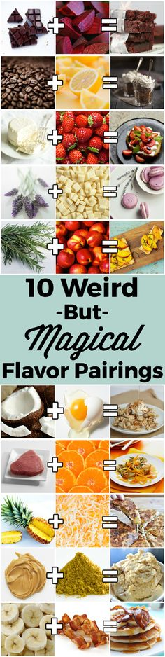 The best flavor pairings often come as a total surprise. Here are the weirdest, most delicious flavor combos ever!