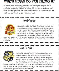 "harry potter unit- sort your students into hogwarts houses. - students write a persuasive essay persuading the ""hat"" which house to put them in."