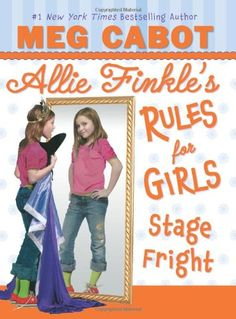 Allie Finkle's Rules for Girls, No. 4 stage fright.....want to read