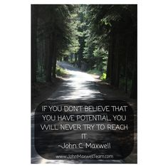 """""""If you don't believe that you have potential, you will never try to reach it.""""  @JohnCMaxwell #Quotes #JMTeam"""