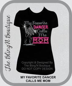 My Favorite Dancer Calls Me Mom Bling by TheBlingNBoutique on Etsy