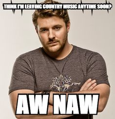 My Chris Young MeMe :)