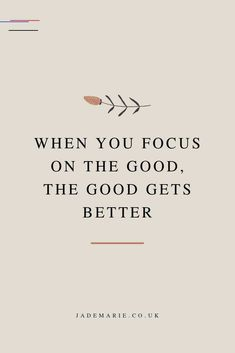 When You Focus On The Good The Good Gets Better Inspirational Quote Motivational Quote Quotes For Business Women Quotes For When Youre Anxious Growth Quotes Personal Gro. Motivacional Quotes, Words Quotes, Best Quotes, Funny Quotes, Happy Motivational Quotes, Good Qoutes, Quotes Women, Inspirational Quotes For Women, Inspirational Instagram Quotes