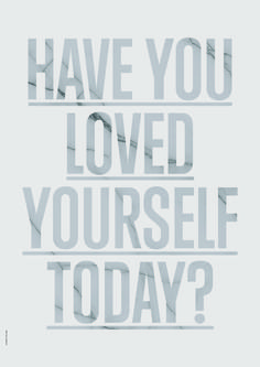 """Poster """"Have you loved yourself today?"""" Available in 4 colors. Never forget to love yourself, at least a few minutes a day, or better, 24h!"""