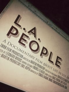 L.A. People a Documentary film abou life in Los Angeles