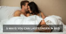 5 WAYS YOU CAN LAST LONGER IN BED - ONE Extraordinary Marriage