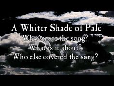 "A brief journey through the origin and history of the song ""A Whiter Shade of Pale"""