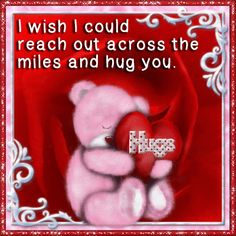 I wish I could reach out across the miles and hug you love quotes love images cute love quotes love quotes for her quotes about love love pic love captions Hugs And Kisses Quotes, Hug Quotes, Kissing Quotes, Valentine's Day Quotes, Hugs And Kisses Images, April Quotes, Night Quotes, Morning Quotes, Happy Quotes