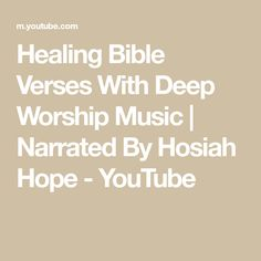 Healing Bible Verses With Deep Worship Music | Narrated By Hosiah Hope - YouTube Good Scriptures, Healing Bible Verses, Worship, Purpose, Prayers, Deep, Songs, Health, Music