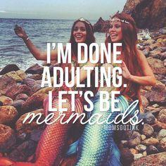 Let's be mermaids!                                                                                                                                                      More