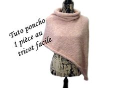 Tricoter facilement ce poncho sans couture facile et rapide! Poncho Knitting Patterns, Easy Knitting, Knitted Cape, Knit Cowl, Knitted Shawls, Sewing Online, Bolero, Quick Knits, Lana