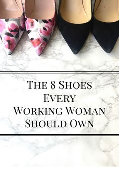 A Quick Must-Read Guide for Every Working Women or soon to be college grad! #shoes #careerwomen