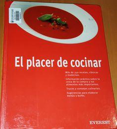 Título: El placer de cocinar, recetas de hoy, clásicos del mañana / Ubicación: FCCTP – Gastronomía – Tercer piso / Código: G 641.5 P