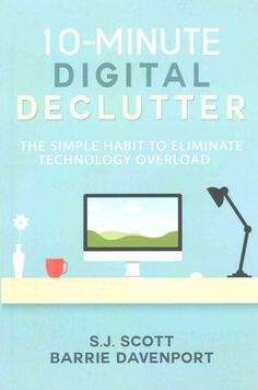 DISCOVER: How to Declutter Your Digital Life and Stop Feeling Overwhelmed by…