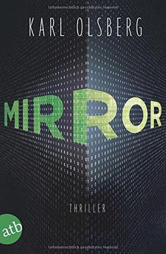 Mirror: Thriller von Karl Olsberg https://www.amazon.de/dp/374663234X/ref=cm_sw_r_pi_dp_x_-xUBybZZT7X3E