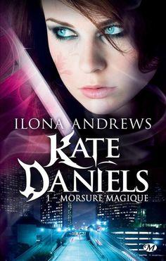 Kate Daniels, T1 : Morsure magique (Ilona ANDREWS)