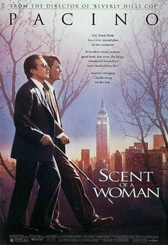 "Scent of a Woman ~ ""A prep school student needing money agrees to ""babysit"" a blind man, but the job is not at all what he anticipated."""