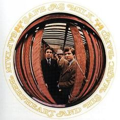 Safe as Milk (1967) Sure'Nuff'n Yes I Do, Zig Zag Wanderer, Call on Me, Dropout Boogie, I'm...