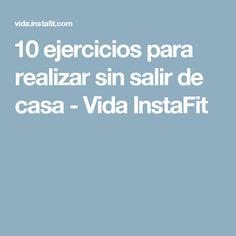 10 ejercicios para realizar sin salir de casa - Vida InstaFit