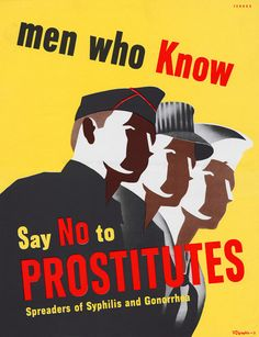 Men Who Know Say No to Prostitutes. #health #history #wwii