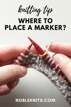 KNITTING TIP: Where to place a marker in knitting. Find out what stitch markers are and how to use them!