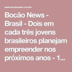Bocão News - Brasil - Dois em cada três jovens brasileiros planejam empreender nos próximos anos - 11/01/2017