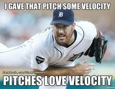 Pitches love velocity. Justin Verlander. Boom.
