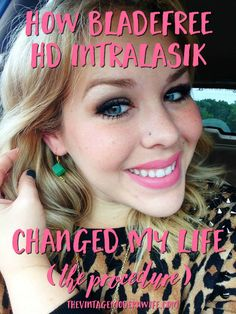 Considering getting BladeFree HD IntraLASIK? Check out how it changed this woman's life. She documented from the pre-op to the post op and even shows video!