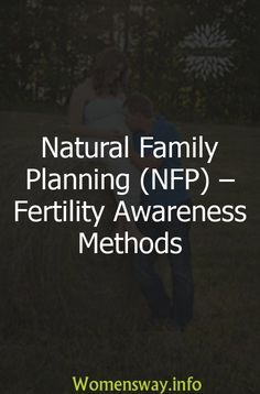 Natural Family Planning (NFP) – Fertility Awareness Methods Family Planning, Fertility