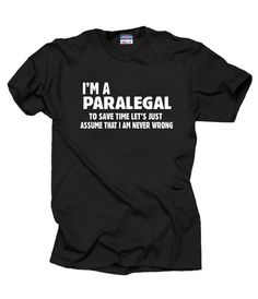 Paralegal T-shirt I m a Paralegal Funny Gift Profession T-shirt e94511ef4653a