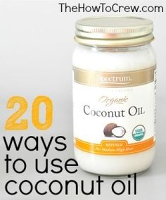 20 Ways to use Coconut Oil on TheHowToCrew.com