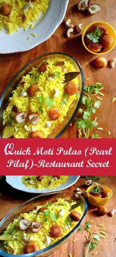 Quick Moti Pulao (Pearl Pilaf) - Restaurant Secret Recipe #Indianfood #maindish #Quickmeals #under30recipe #easyrecipe #Restaurantrecipe #Rice #Pilaf #Motipulao #Indianfoodblogge