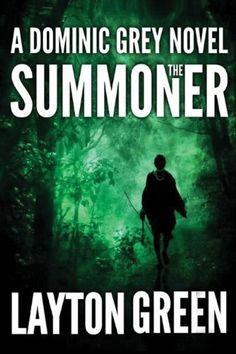 The Summoner (The Dominic Grey Series) by Layton Green http://www.amazon.com/dp/B00AR04IJM/ref=cm_sw_r_pi_dp_BWLRvb0ECHMHW