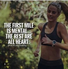 The first mile is mental… the rest are all heart. The first mile is mental… the rest are all heart. Sport Motivation, Fitness Motivation Quotes, Running Inspiration, Fitness Inspiration, Vive Le Sport, Motivational Quotes, Inspirational Quotes, Running Quotes, Running Workouts
