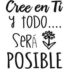 Motivational Phrases, Inspirational Quotes, Art Quotes, Positive Vibes, Positive Quotes, Mr Wonderful, More Than Words, Spanish Quotes, Spanish Posters