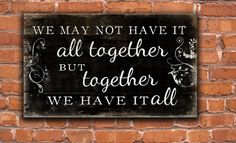 We may not have it all together but together by DesignHouseDecor, $35.00