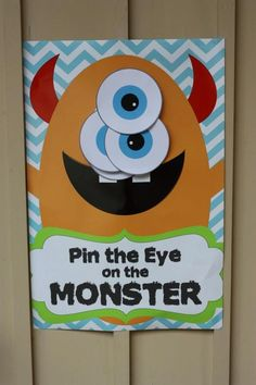 Do pin the eye on Mike and adopt a monster for Gage's game and party favor.  Put other party favors (monster t-shirt) in Pringles scream canisters