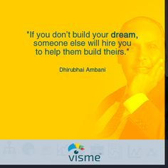 Build your dreams! Dhirubhai Ambani quotes about dreams and success