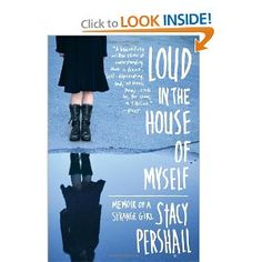Loud in the House of Myself: Memoir of a woman with Bipolar Disorder and Borderline PD --- her story and how she got her life together. Want!