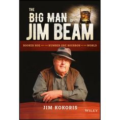 "Read ""The Big Man of Jim Beam Booker Noe And the Number-One Bourbon In the World"" by Jim Kokoris available from Rakuten Kobo. Lessons on product, quality, innovation, and longevity from the ""First Family of Bourbon"" The Big Man of Jim Beam delves. How To Make Whiskey, Cocktail Book, Jim Beam, Food Industry, Big Men, Distillery, Number One, Bourbon, Audio Books"