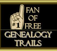 ~ Fan of Free Genealogy at Genealogytrails.com ~