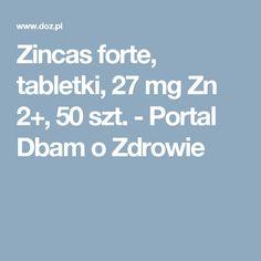 Zincas forte, tabletki, 27 mg Zn 2+, 50 szt. - Portal Dbam o Zdrowie