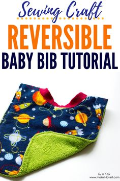 Reversible Baby Bib Tutorial that is so easy to do. Skip spending tons of money on bibs, and learn how to make a reversible bib today! You can get so creative with prints and colors to make it perfect for any look you are going for. #bib #reversible #babybib #sewing #craft #project #toddlers #ideas #howto #tutorial #beginners