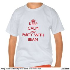 Keep calm and Party with Bean T-shirts