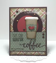I am back with another yummy coffee card for the  2016 Fall Coffee Lovers Blog Hop ! This go-round, I dug out my coffee cup die fro...