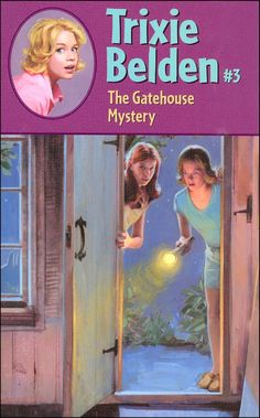 trixie belden gatehouse mystery | Trixie Belden Mysteries - Product Browse - Rainbow Resource Center ...