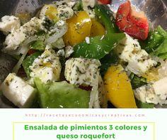 Espectacular ensalada de pimientos 3 colores y queso roquefort. Ideal para los amantes del queso y de los sabores fuertes, ¿te atreves?