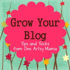Growing Your Blog: Blog Design Tips from One Artsy Mama