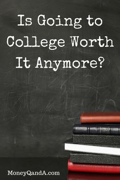 Is Going to College Worth It Anymore?