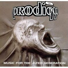 The Prodigy :: Music For The Jilted Generation
